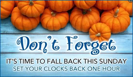 dont-forgot-its-time-to-fall-back-this-sunday-set-your-clocks-back-one-hour-daylight-saving-time-ends